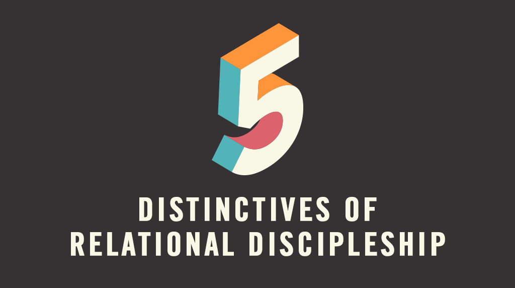 5 Distinctives Of Relational Discipleship