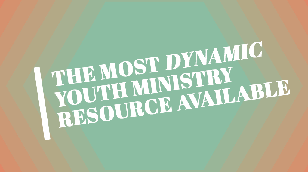 The Most Dynamic Youth Ministry Resource Available