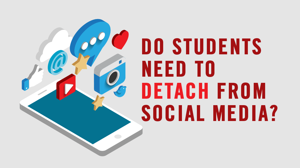 Do Students Need To Detach from Social Media?