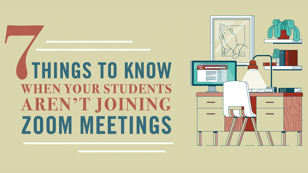 7 Things to Know When Your Students Aren't Joining Zoom Meetings