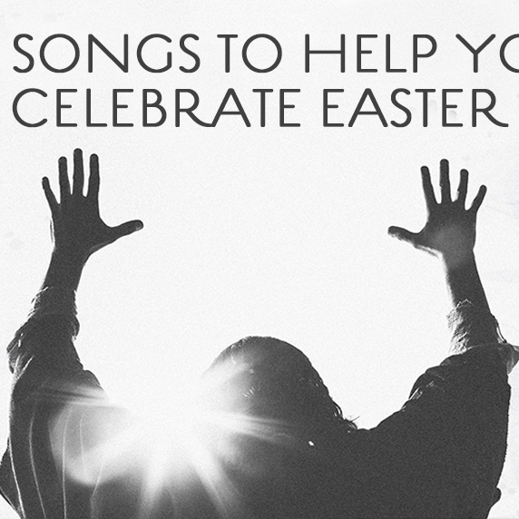 99 Songs to Help You Celebrate Easter