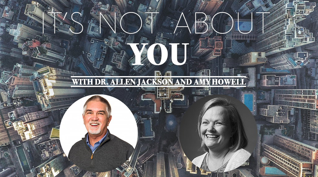 It's Not About You: A Youth Ministry Conversation with Dr. Allen Jackson and Amy Howell