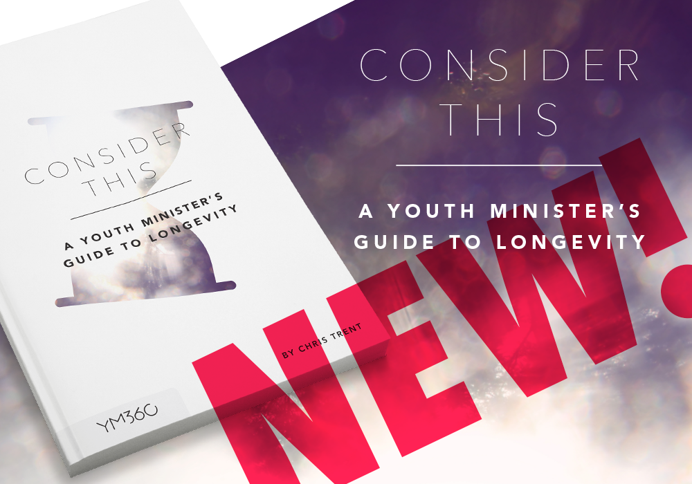 "Introducing ""CONSIDER THIS: A Youth Minister's Guide To Longevity"""