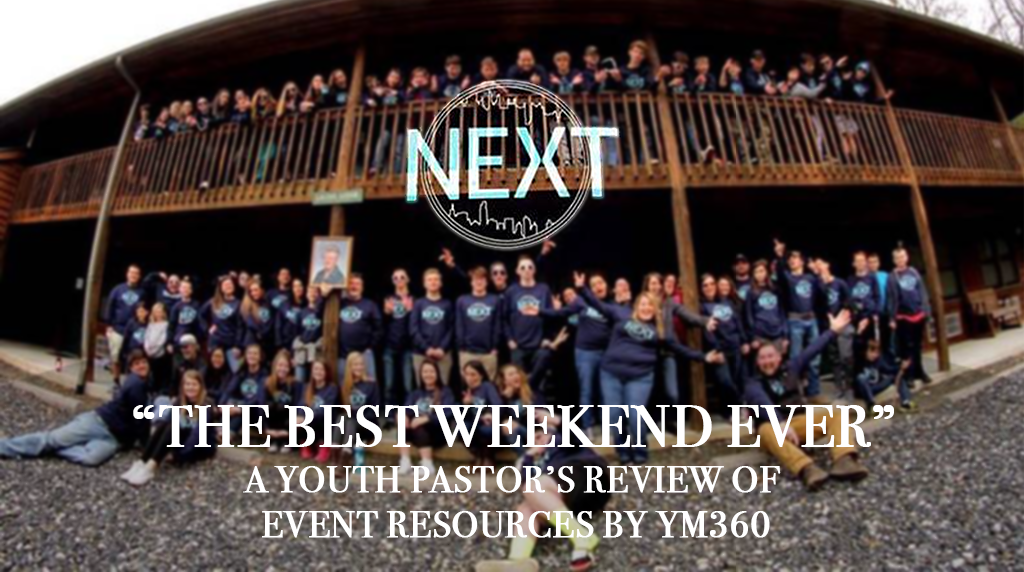 """The Best Weekend Ever"" - A Youth Pastors Review of Event Resources by YM360"