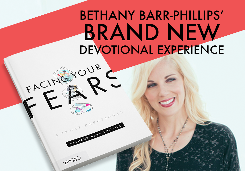 "Introducing ""Facing Your Fears,"" a 40-Day Devotional By Bethany Barr-Phillips"