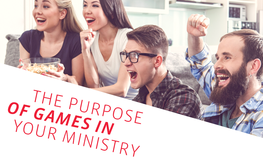 The Purpose of Games in Your Ministry