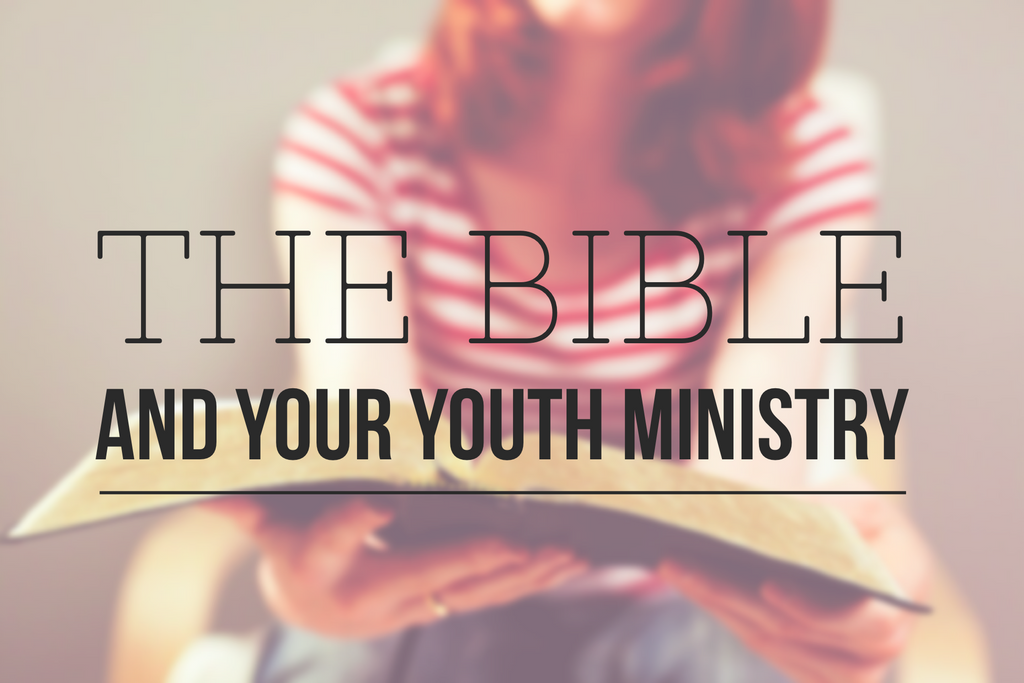 Building A Youth Ministry On The Foundation Of God And His Word