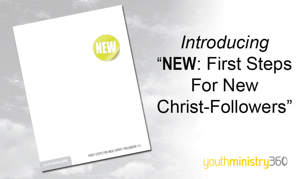 "Introducing ""NEW: First Steps For New Christ-Followers"""