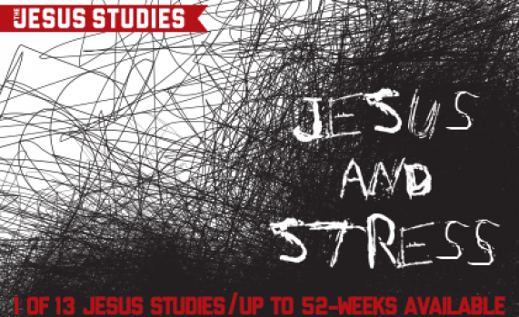 "Introducing ""Jesus And Stress,"" Our Newest ""Jesus Studies"" Curriculum"