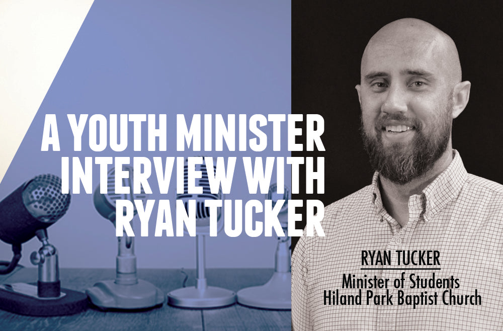 A Youth Minister Interview With Ryan Tucker