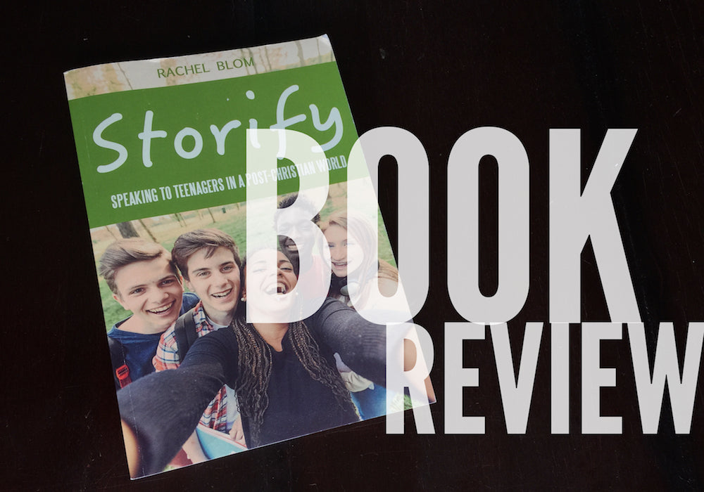 "Book Review: ""Storify: Speaking to Teenagers in a Post-Christian World."""