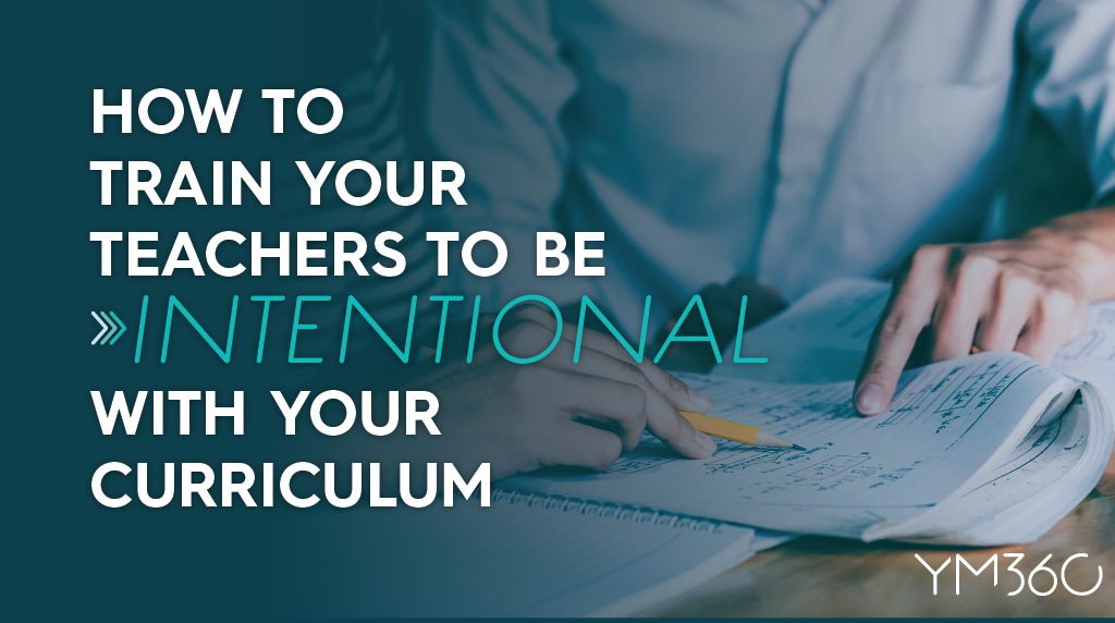 How to Train Your Teachers to be Intentional with Your Curriculum