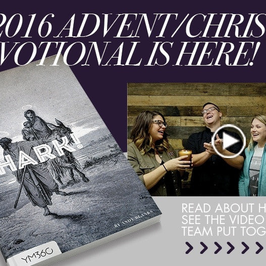 Hark! is here. Introducing the 2016 Advent / Christmas Devotional