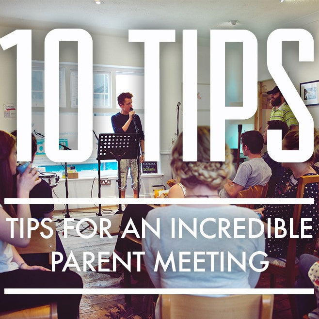 10 Tips For An Incredible Parent Meeting