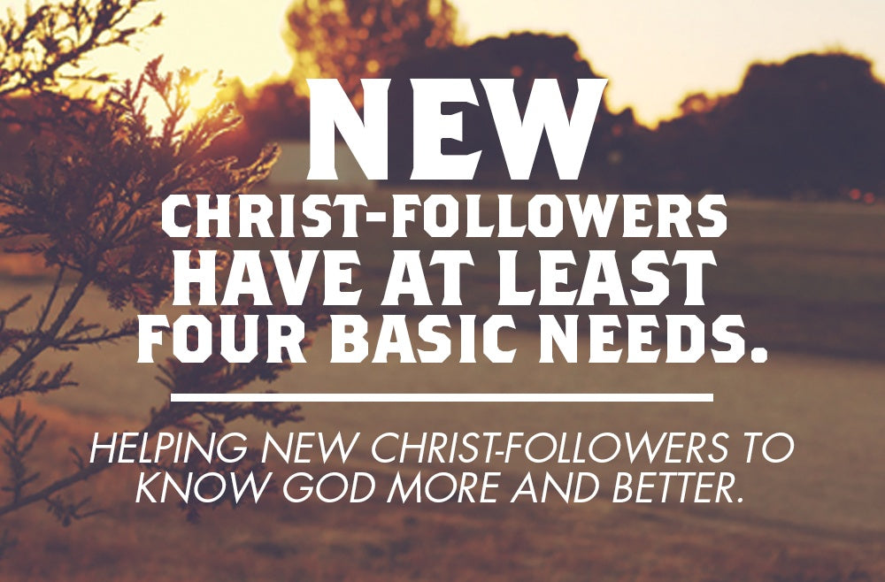 The 4 Needs of New Christ-followers