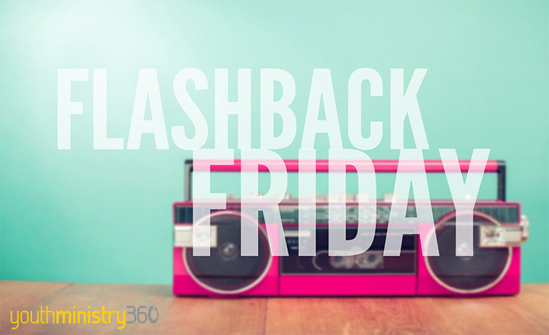 Flashback Friday (May 22): This Week's Links From The Youth Ministry Blogosphere