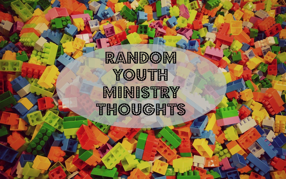 10 (Random) Youth Ministry Thoughts: Vol. 1