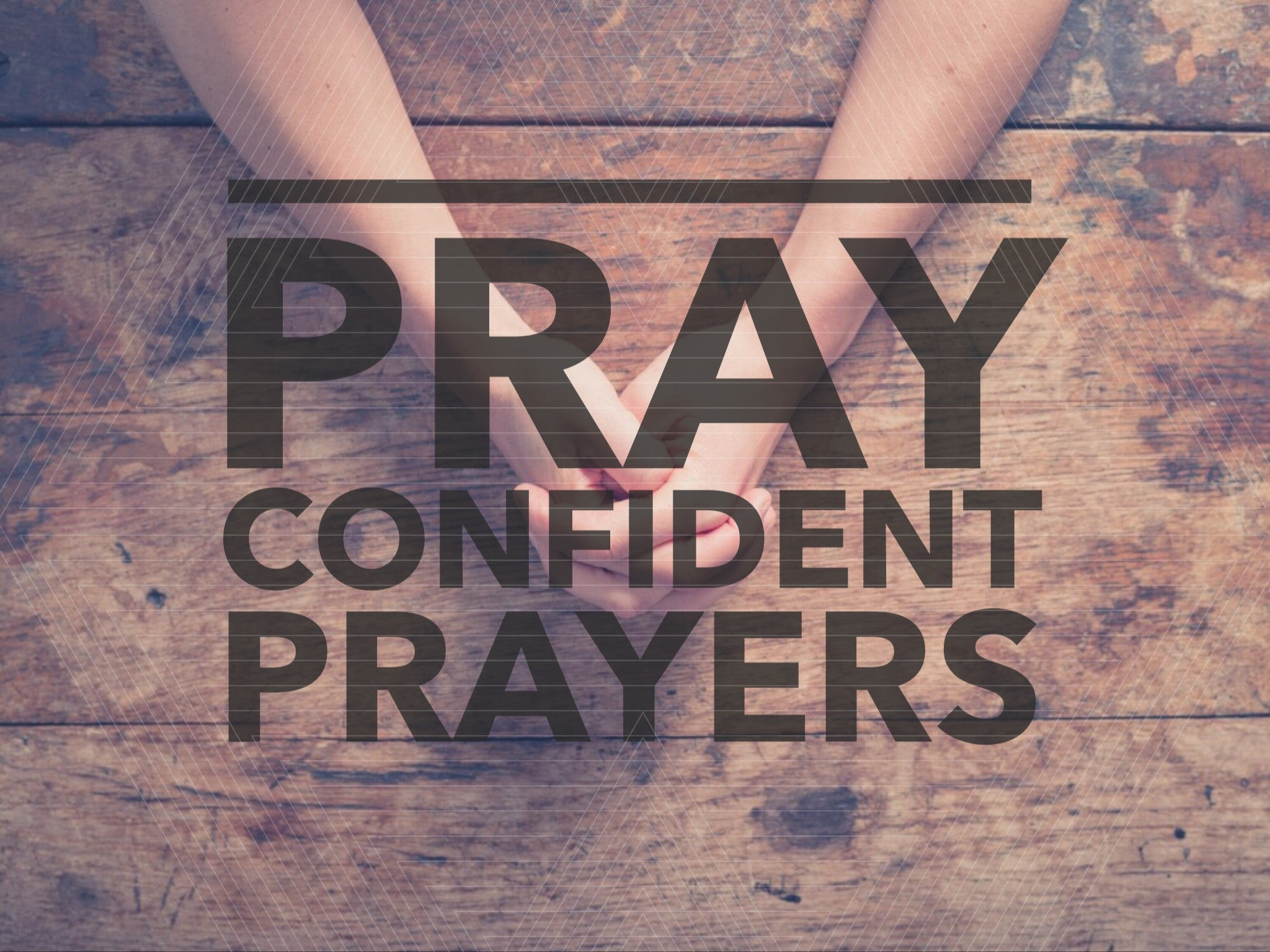 Praying Confident Prayers
