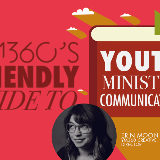 YM360's Friendly Guide to Youth Ministry Communication