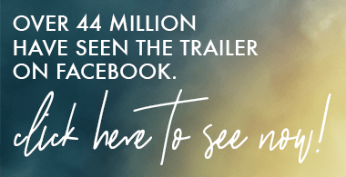Over 44 Million Have Seen the Trailer on Facebook. Click Here to see it now!