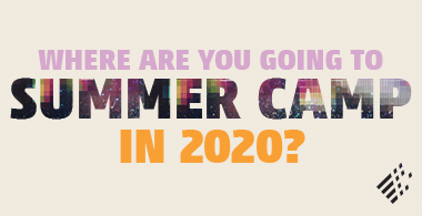 Where are you going to Summer Camp in 2020?