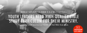 Youth Leaders Need High-Quality Bible Study Curriculum for Their Youth Ministry