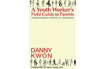 A Youth Worker's Field Guide to Parents