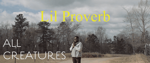 All Creatures (feat. Lil' Proverb) Video
