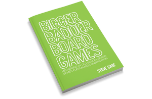 Bigger Badder Board Games: Megasizing 24 Old-School Board Games for Fun and Conversation