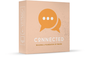 Connected: Building a Foundation of Prayer