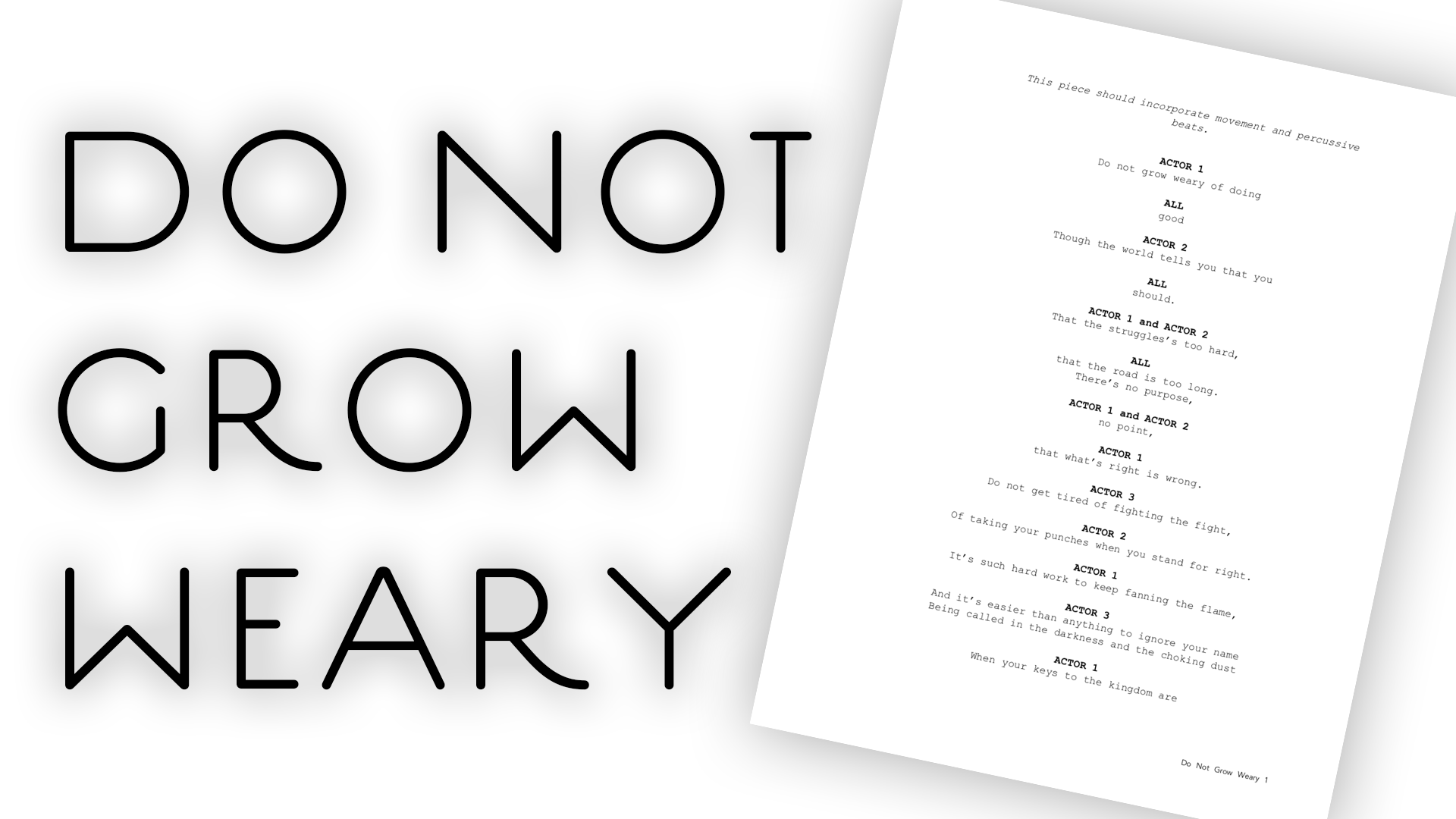 """Do Not Grow Weary"" Script"