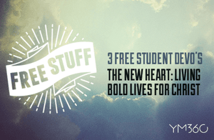 3 Free Student Devo's || The New Heart: Living Bold Lives For Christ