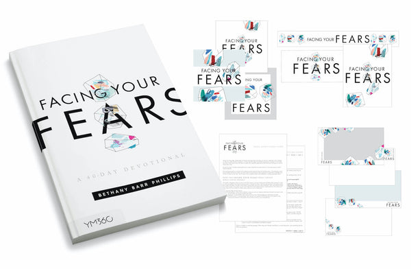 Facing Your Fears: A 40-Day Devotional