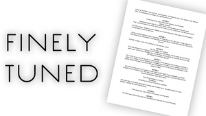 """Finely Tuned"" Script"