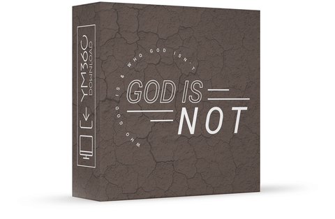 God Is Not: Who God Is & Who God Isn't
