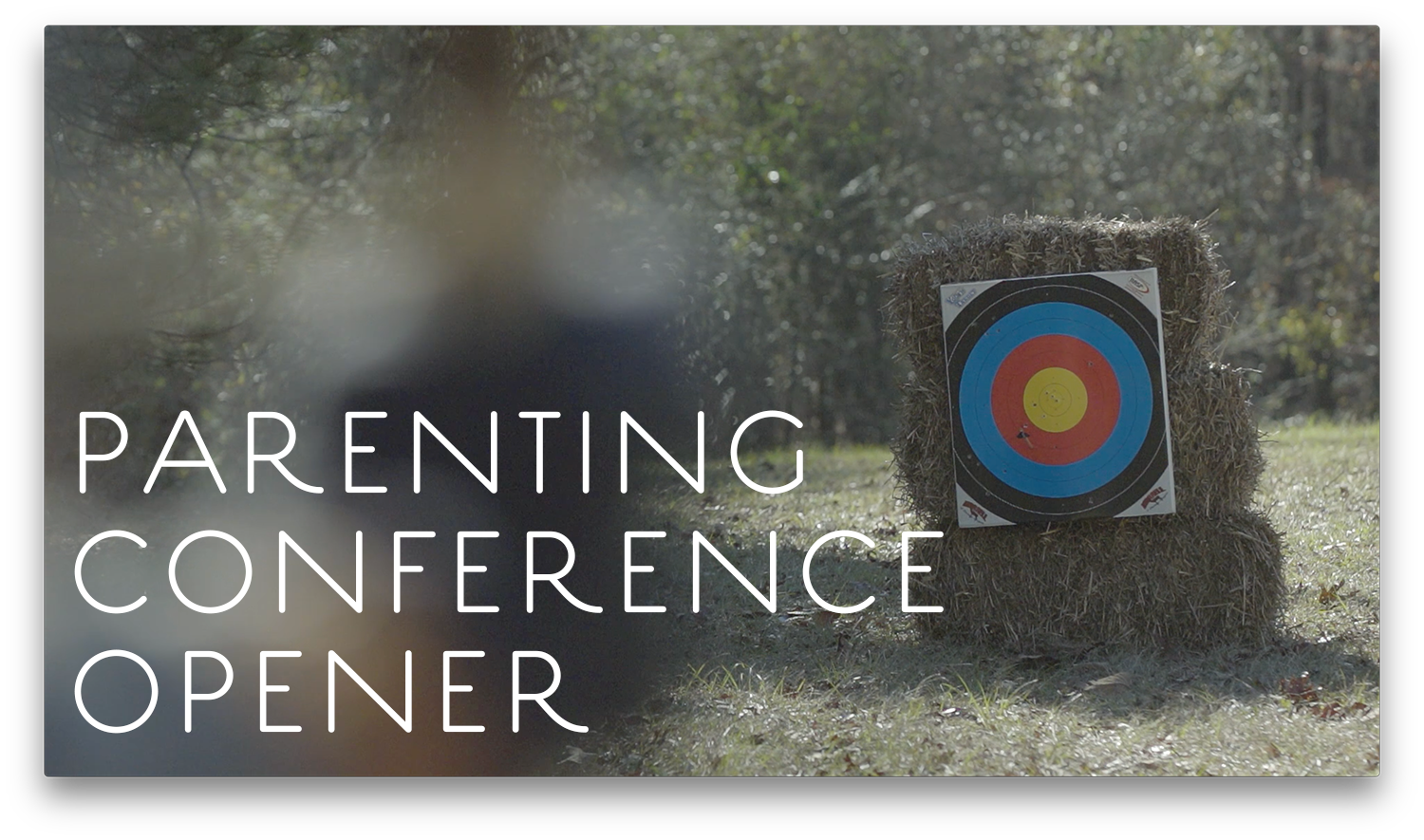 Parenting Conference Opener Video