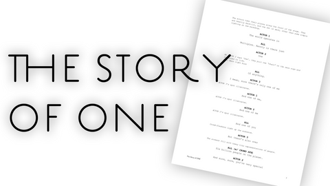 """The Story of One"" Script"