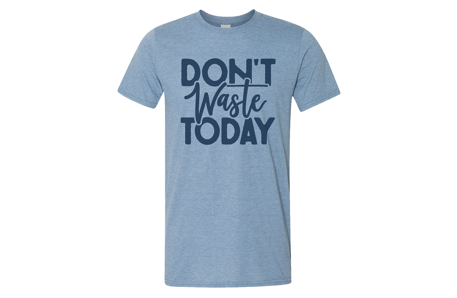 Don't Waste Today T-Shirt