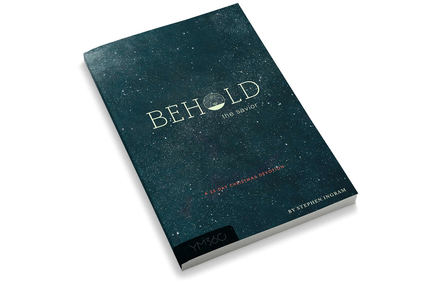 Behold the Savior: A 25-Day Christmas & Advent Devotional
