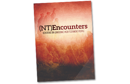(NT)Encounters: Devotions on (Awesome) New Testament People