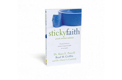 Sticky Faith: Youth Workers Edition
