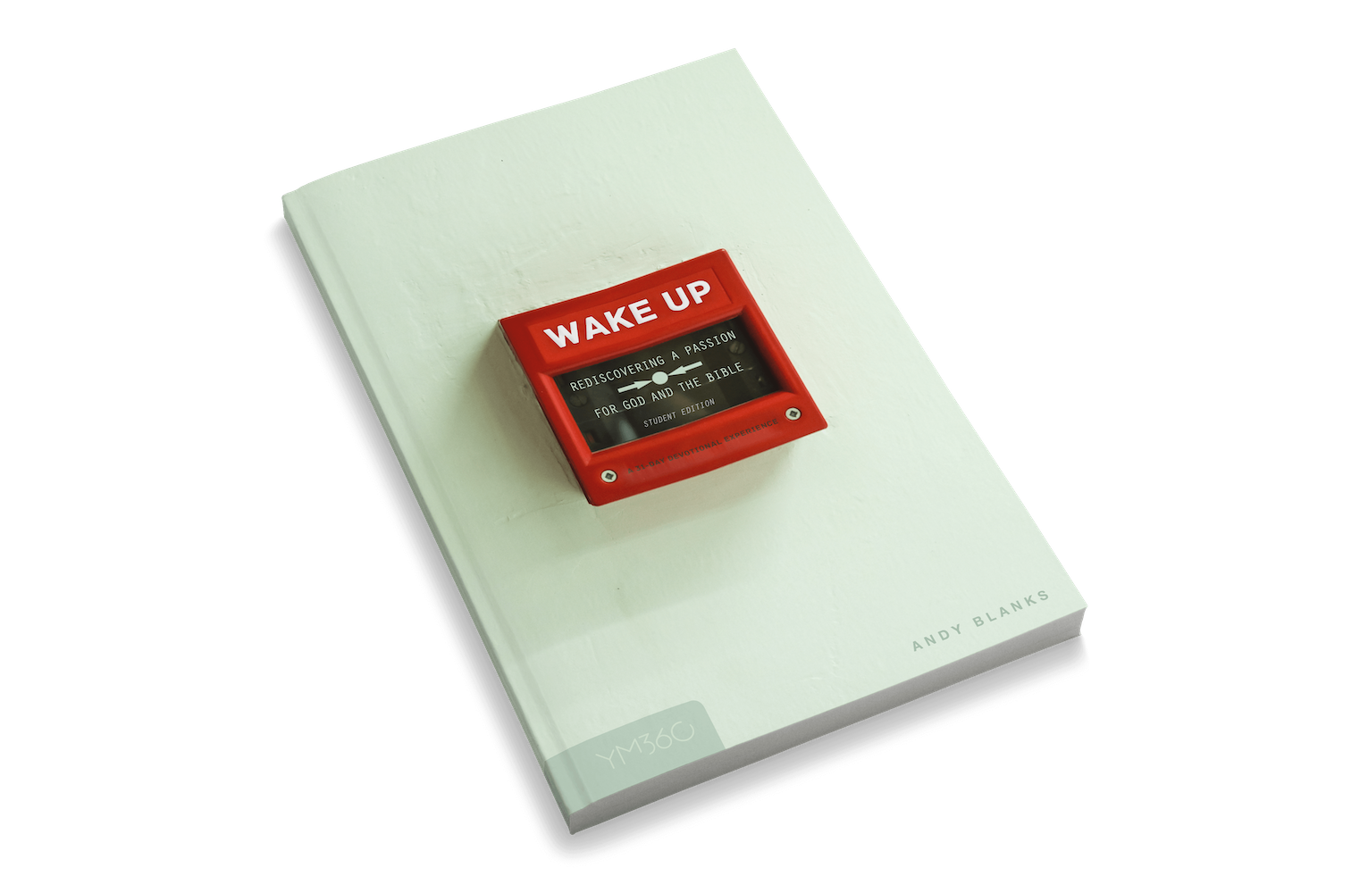 Wake Up: Rediscovering A Passion for God and the Bible [Student Edition]