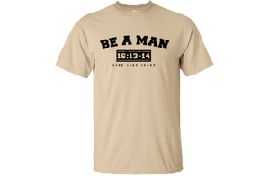 Be a Man Tee - Scripture