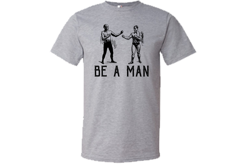 Be a Man Tee - Fighter