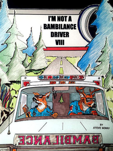 I Am Not an Ambulance Driver Vol 8 - Steve Berry