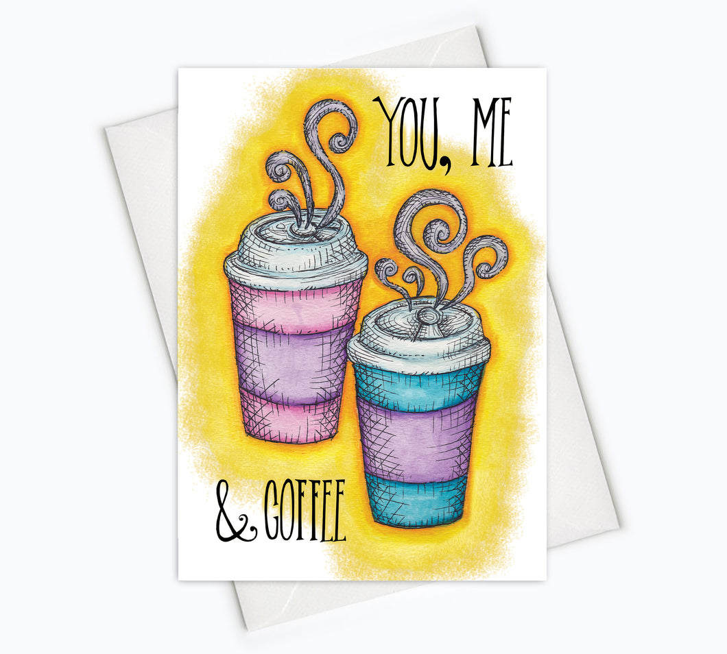 YOU, ME & COFFEE Card - Love Card