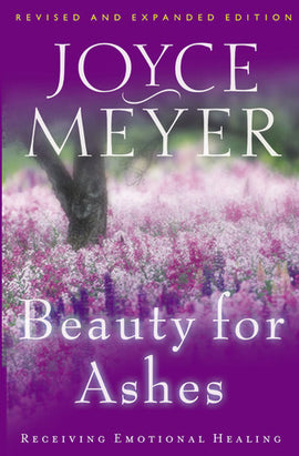 Beauty for Ashes: Receiving Emotional Healing Paperback by Joyce Meyer