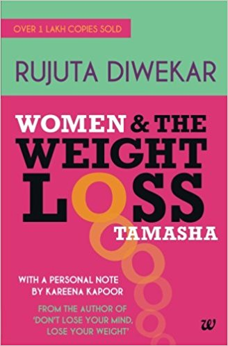 Women and the Weight Loss Tamasha Paperback – by Rujuta Diwekar