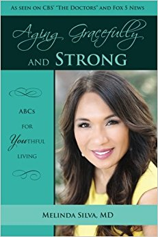 Aging Gracefully and Strong: ABCs of YOUthful Living Paperback – by Melinda Silva MD  (Author)