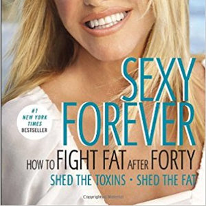 Sexy Forever: How to Fight Fat after Forty by Suzanne Somers and Michael Galitzer